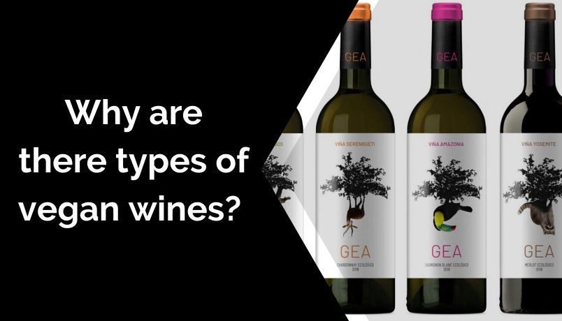 Why are there types of vegan wines